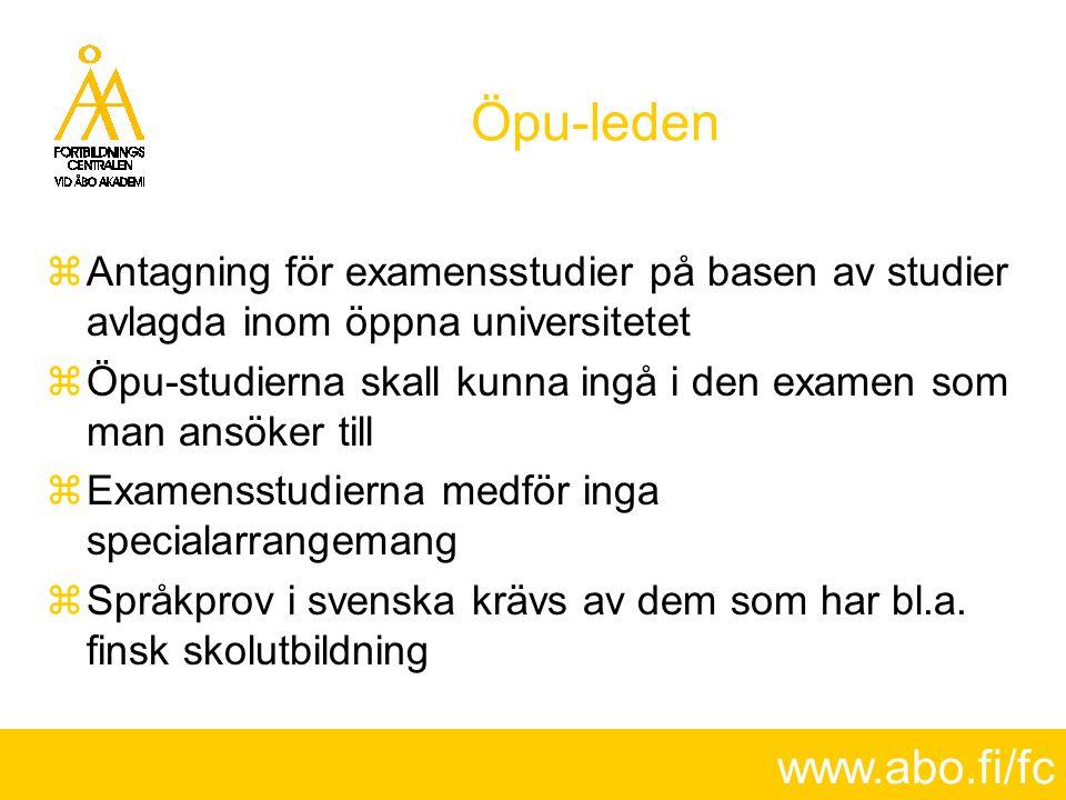 www.abo.fi/fc Öpu-leden  Antagning för examensstudier på basen av studier avlagda inom öppna universitetet  Öpu-studierna skall kunna ingå i den exa