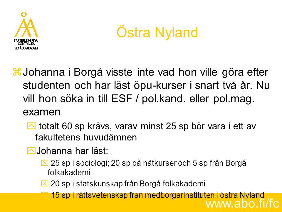 www.abo.fi/fc Östra Nyland  Johanna i Borgå visste inte vad hon ville göra efter studenten och har läst öpu-kurser i snart två år. Nu vill hon söka i