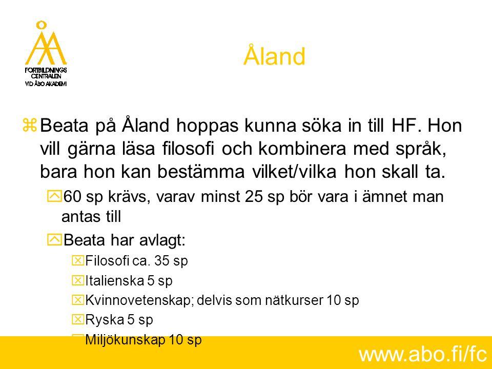 www.abo.fi/fc Åland  Beata på Åland hoppas kunna söka in till HF. Hon vill gärna läsa filosofi och kombinera med språk, bara hon kan bestämma vilket/