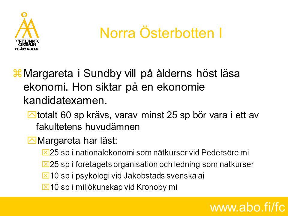 www.abo.fi/fc Norra Österbotten I  Margareta i Sundby vill på ålderns höst läsa ekonomi. Hon siktar på en ekonomie kandidatexamen.  totalt 60 sp krä