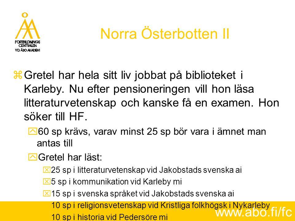 www.abo.fi/fc Norra Österbotten II  Gretel har hela sitt liv jobbat på biblioteket i Karleby. Nu efter pensioneringen vill hon läsa litteraturvetensk