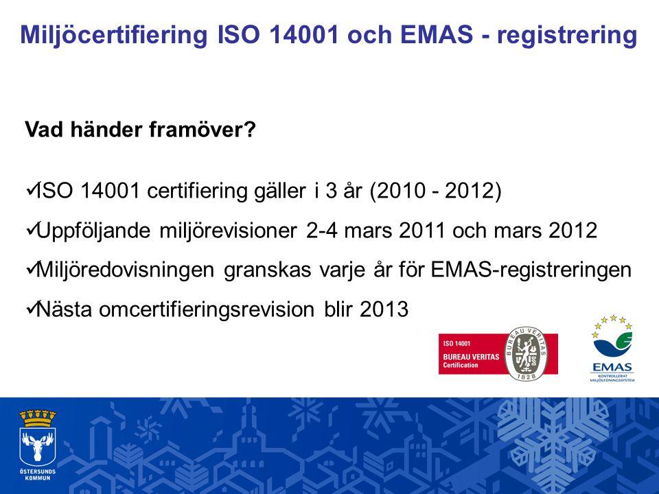 Miljöcertifiering ISO 14001 och EMAS - registrering Vad händer framöver.
