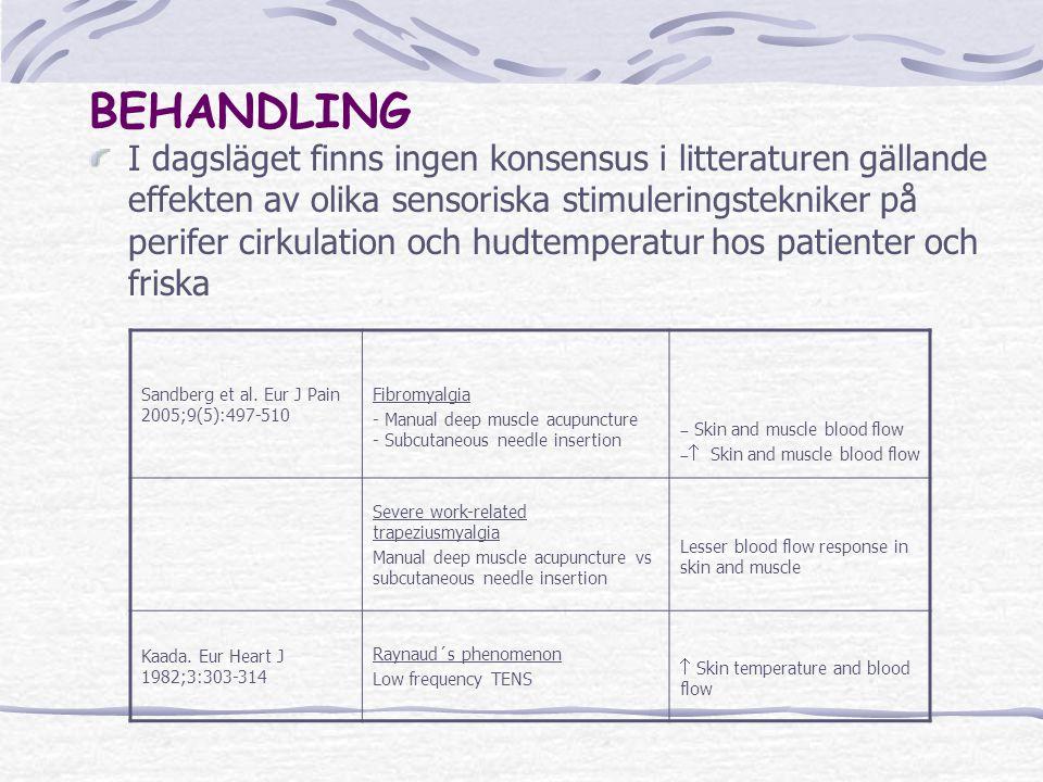 BEHANDLING I dagsläget finns ingen konsensus i litteraturen gällande effekten av olika sensoriska stimuleringstekniker på perifer cirkulation och hudtemperatur hos patienter och friska Sandberg et al.