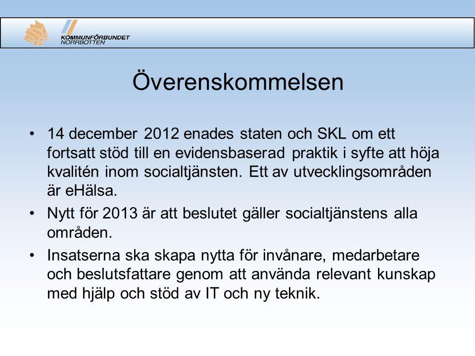 Överenskommelsen 14 december 2012 enades staten och SKL om ett fortsatt stöd till en evidensbaserad praktik i syfte att höja kvalitén inom socialtjäns