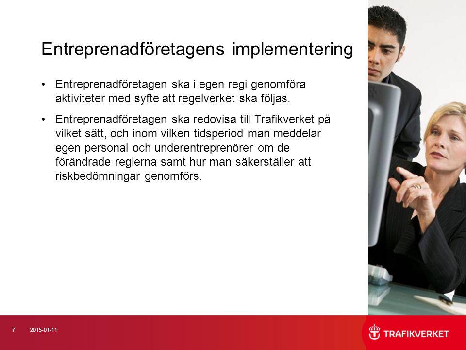 72015-01-11 Entreprenadföretagen ska i egen regi genomföra aktiviteter med syfte att regelverket ska följas.