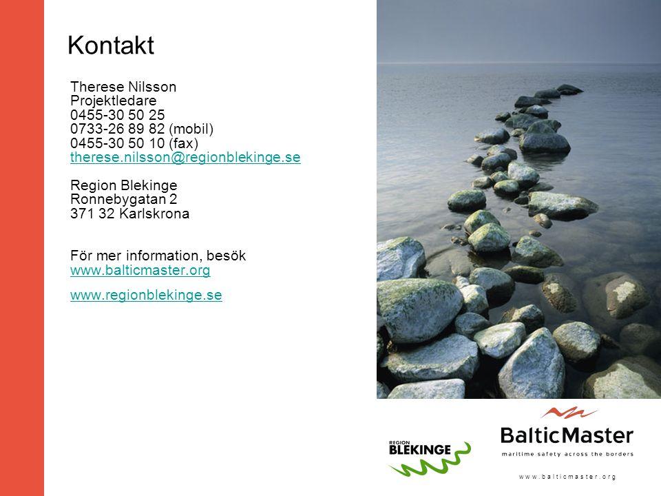 w w w. b a l t i c m a s t e r. o r g Kontakt Therese Nilsson Projektledare 0455-30 50 25 0733-26 89 82 (mobil) 0455-30 50 10 (fax) therese.nilsson@re