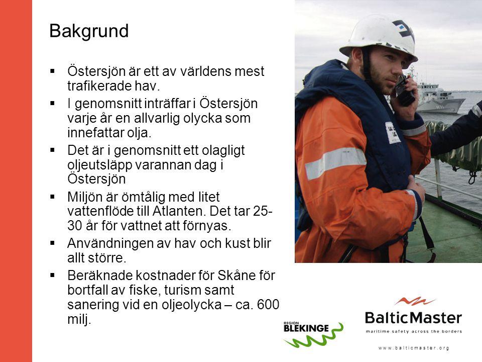 w w w. b a l t i c m a s t e r. o r g Bakgrund  Östersjön är ett av världens mest trafikerade hav.  I genomsnitt inträffar i Östersjön varje år en a