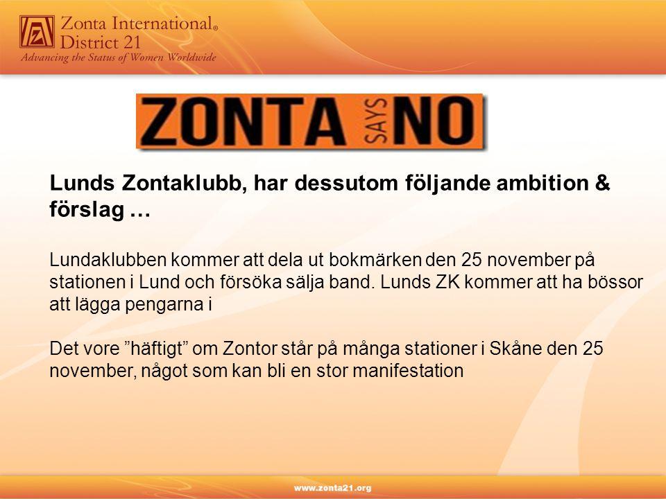 Lunds Zontaklubb, har dessutom följande ambition & förslag … Lundaklubben kommer att dela ut bokmärken den 25 november på stationen i Lund och försöka sälja band.