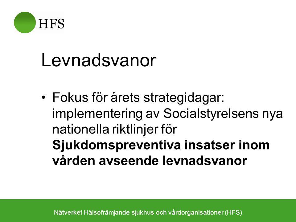 Levnadsvanor Fokus för årets strategidagar: implementering av Socialstyrelsens nya nationella riktlinjer för Sjukdomspreventiva insatser inom vården a