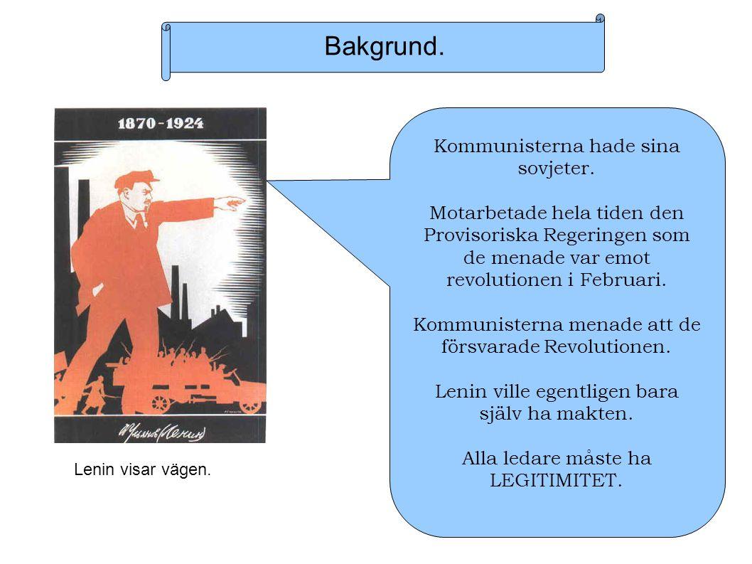 Bakgrund. Lenin visar vägen. Kommunisterna hade sina sovjeter.