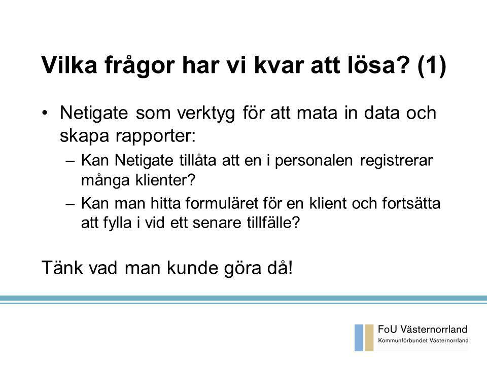 KA 2003-03-26 Vilka frågor har vi kvar att lösa? (1) Netigate som verktyg för att mata in data och skapa rapporter: –Kan Netigate tillåta att en i per