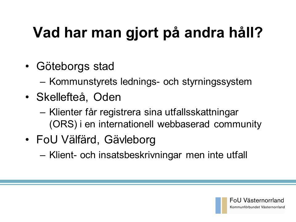 KA 2003-03-26 Vad har man gjort på andra håll? Göteborgs stad –Kommunstyrets lednings- och styrningssystem Skellefteå, Oden –Klienter får registrera s