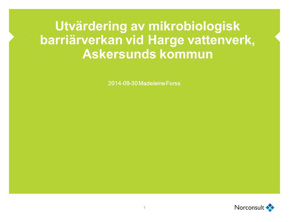 Utvärdering av mikrobiologisk barriärverkan vid Harge vattenverk, Askersunds kommun 2014-09-30 Madeleine Forss 1