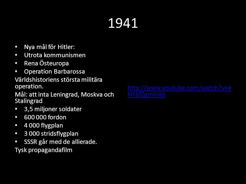 1941 Nya mål för Hitler: Utrota kommunismen Rena Östeuropa Operation Barbarossa Världshistoriens största militära operation. Mål: att inta Leningrad,