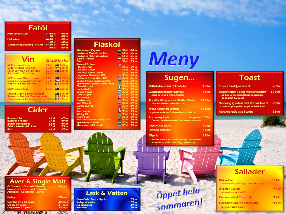 Toast Stures Skaldjurstoast79 kr Bookmaker Toast med Ryggbiff129 kr - på baguette med dijonsenapscrème pepparrot & äggula Honungsgratinerad Chevrétoast99 kr - rostade pumpakärnor på salladsbädd Räksmörgås a la Stures89 kr Toast Stures Skaldjurstoast79 kr Bookmaker Toast med Ryggbiff129 kr - på baguette med dijonsenapscrème pepparrot & äggula Honungsgratinerad Chevrétoast99 kr - rostade pumpakärnor på salladsbädd Räksmörgås a la Stures89 kr Avec & Single Malt Grönstedts - Busnel Calvados24 kr/cl Famous Grouse - Jack Daniels Jameson - Cointreau - Xanté Baileys 20 kr/cl Glenkinchie 12 years28 kr/cl Oban 14 years31 kr/cl Lagavulin 16 years33 kr/cl Cider Smirnoff Ice27 cl69 kr Bacardi Breezer27 cl69 kr Briska Päroncider33 cl49 kr Briska Alkoholfri cider33 cl35 kr Xide27 cl59 kr Läsk & Vatten Coca Cola, Fanta, Sprite29 kr Kolsyrat vatten29 kr Apelsinjuice29 kr Red Bull39 kr Sugen… Vitlöksbröd med Tzatziki49 kr Ostgratinerade Nachos69 kr - salsa & vispad crème fraiche Tortilla Wraps med Pulled Pork129 kr - på salladsbädd med valfri dip Heta Chicken Wings129 kr - grönsaksstavar & vispad crème fraiche Sommarplock per person 59 kr - Ölkorv, Vitlöksmarinerade Oliver & Fetaost Pommes Frites39 kr Räfflad Potatis49 kr Dipsås19 kr Tzatziki, Aioli, Bearnaise, Örtdip, Guacamole Texassalsa, Vitlöksdressing, Cheese Dip Sugen… Vitlöksbröd med Tzatziki49 kr Ostgratinerade Nachos69 kr - salsa & vispad crème fraiche Tortilla Wraps med Pulled Pork129 kr - på salladsbädd med valfri dip Heta Chicken Wings129 kr - grönsaksstavar & vispad crème fraiche Sommarplock per person 59 kr - Ölkorv, Vitlöksmarinerade Oliver & Fetaost Pommes Frites39 kr Räfflad Potatis49 kr Dipsås19 kr Tzatziki, Aioli, Bearnaise, Örtdip, Guacamole Texassalsa, Vitlöksdressing, Cheese Dip Sallader Räksallad119 kr - vitlöksbröd, kokt ägg & Rhode Island Grekisk Sallad99 kr - vitlöksbröd & tzatziki Caesarsallad Original 99 kr Caesarsallad med Kyckling149 kr & knaperstekt bacon Sallader Räksallad119 kr - vitlöksbröd, kokt ägg
