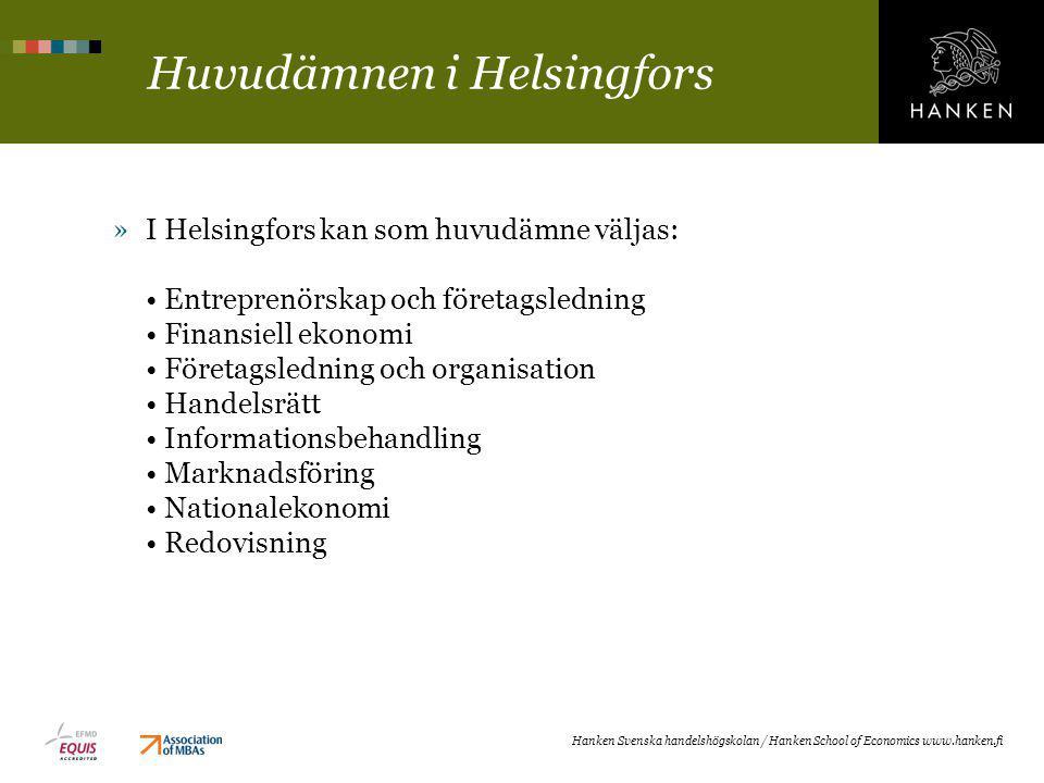 Huvudämnen i Helsingfors »I Helsingfors kan som huvudämne väljas: Entreprenörskap och företagsledning Finansiell ekonomi Företagsledning och organisat