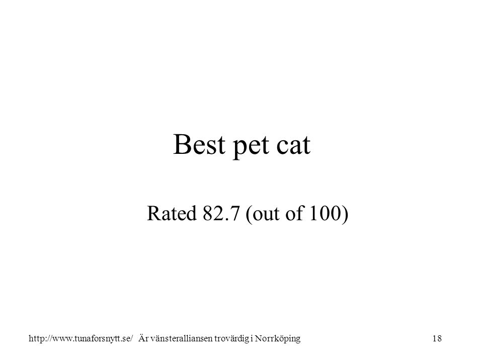 Best pet cat Rated 82.7 (out of 100) 18http://www.tunaforsnytt.se/ Är vänsteralliansen trovärdig i Norrköping