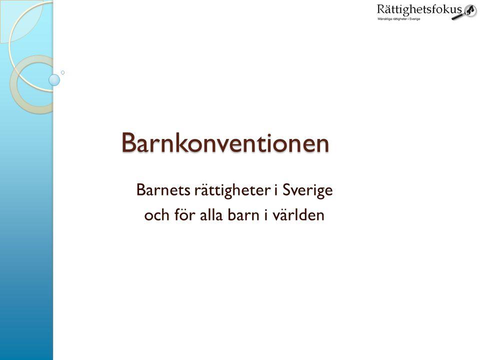 Barnkonventionen Barnets rättigheter i Sverige och för alla barn i världen