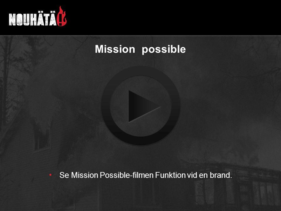 Mission possible Se Mission Possible-filmen Funktion vid en brand.