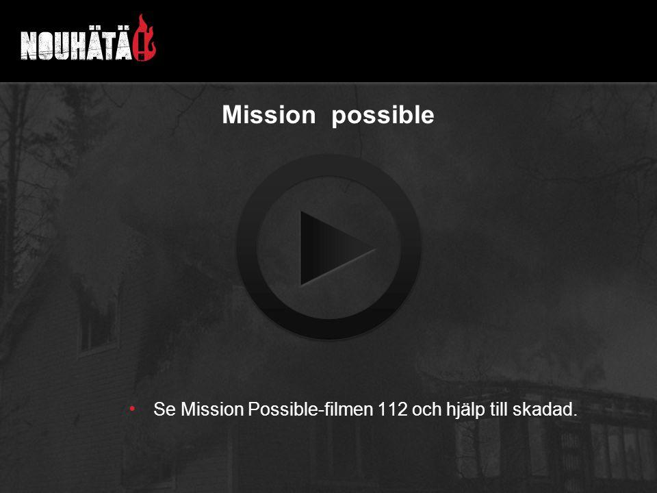 Mission possible Se Mission Possible-filmen 112 och hjälp till skadad.