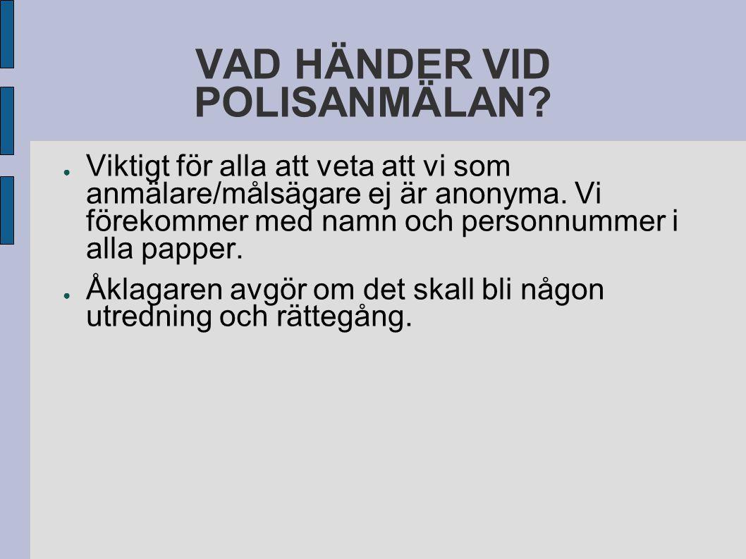 VAD HÄNDER VID POLISANMÄLAN.
