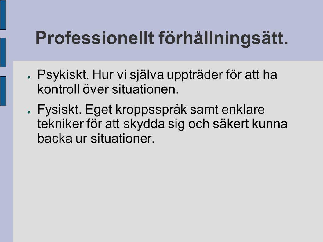 Professionellt förhållningsätt.● Psykiskt.