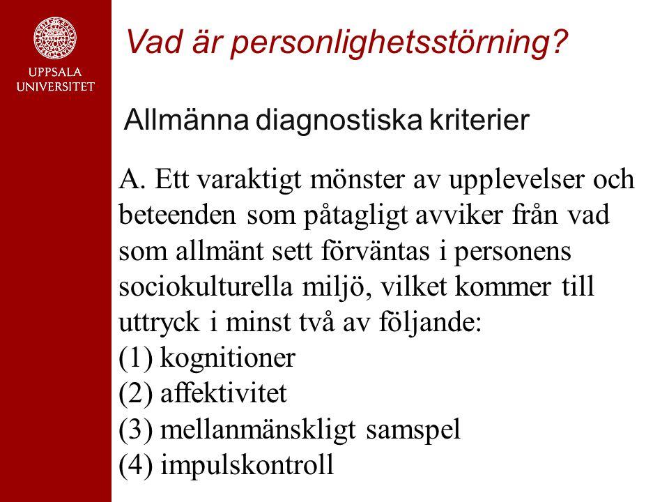 Vad är personlighetsstörning.Allmänna diagnostiska kriterier A.