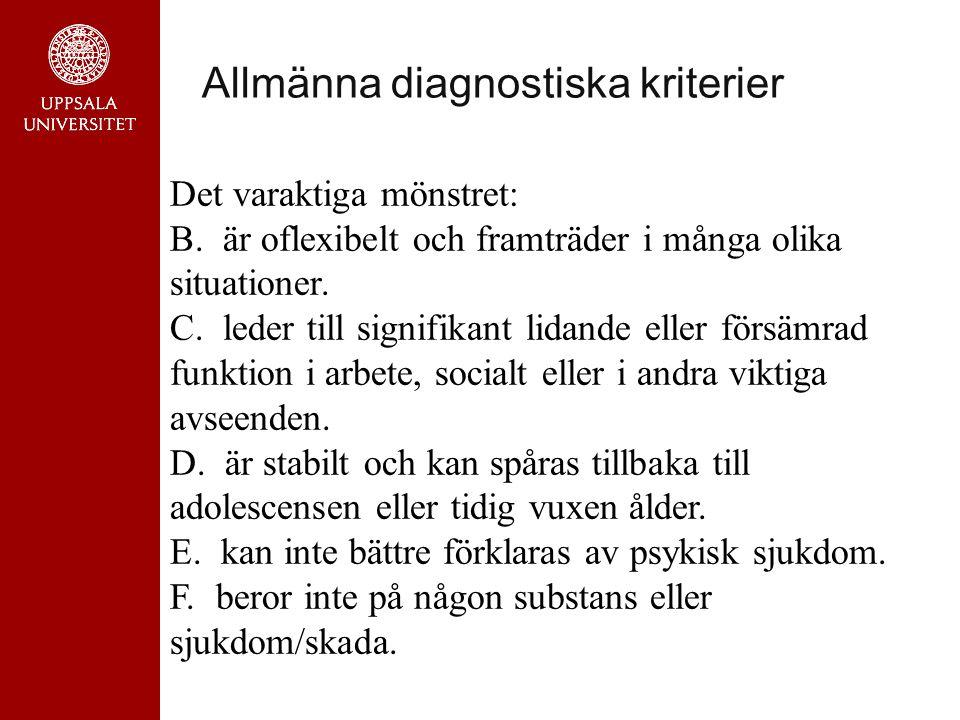Allmänna diagnostiska kriterier Det varaktiga mönstret: B.