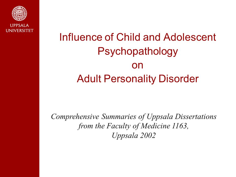 Influence of Child and Adolescent Psychopathology on Adult Personality Disorder Comprehensive Summaries of Uppsala Dissertations from the Faculty of M