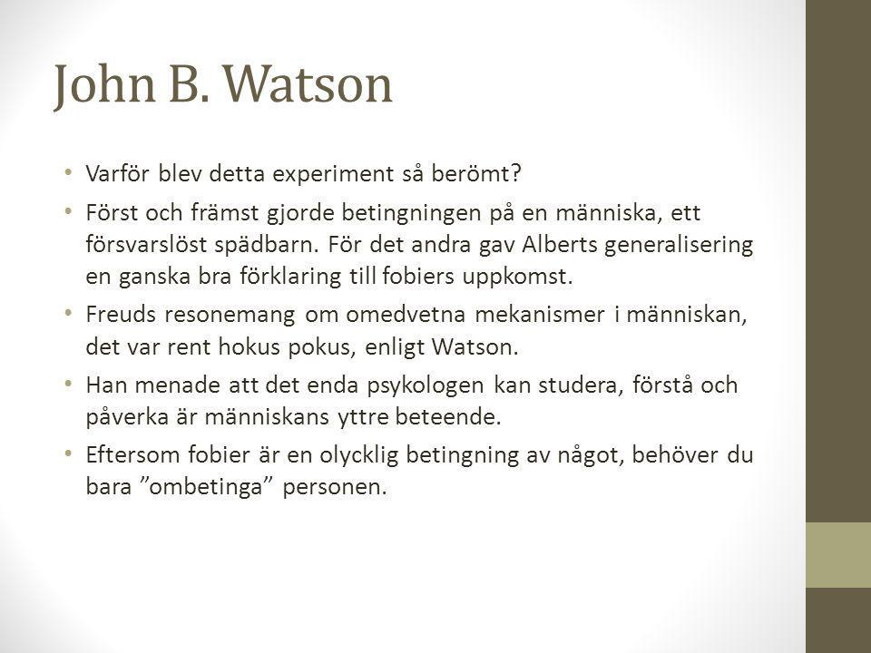 John B.Watson Varför blev detta experiment så berömt.