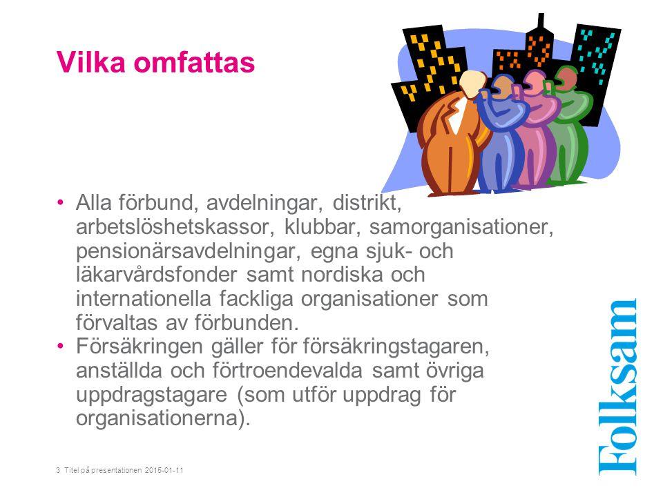 3 Titel på presentationen 2015-01-11 Vilka omfattas Alla förbund, avdelningar, distrikt, arbetslöshetskassor, klubbar, samorganisationer, pensionärsavdelningar, egna sjuk- och läkarvårdsfonder samt nordiska och internationella fackliga organisationer som förvaltas av förbunden.