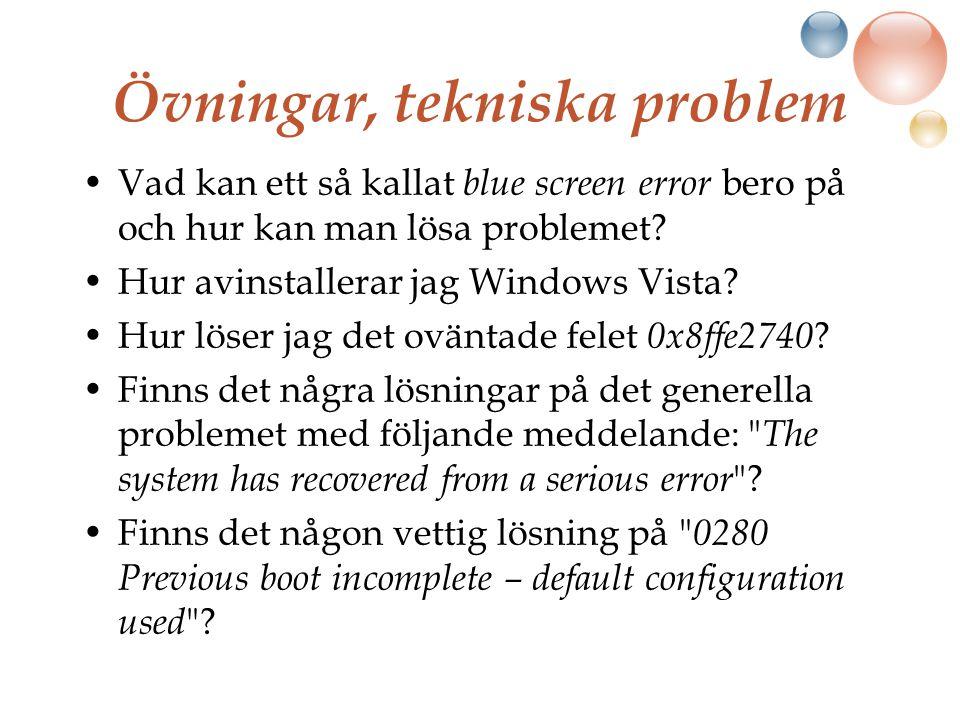 Övningar, tekniska problem Vad kan ett så kallat blue screen error bero på och hur kan man lösa problemet.