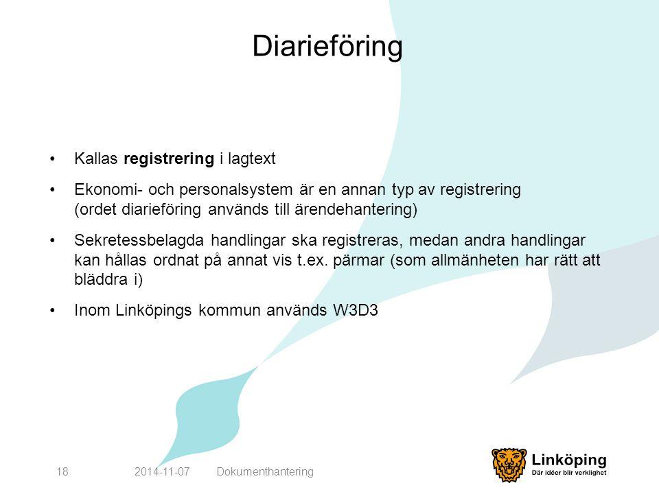 Diarieföring Kallas registrering i lagtext Ekonomi- och personalsystem är en annan typ av registrering (ordet diarieföring används till ärendehanterin