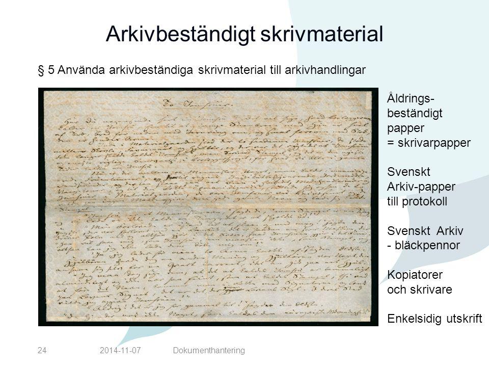 Arkivbeständigt skrivmaterial 2014-11-07Dokumenthantering24 Åldrings- beständigt papper = skrivarpapper Svenskt Arkiv-papper till protokoll Svenskt Ar