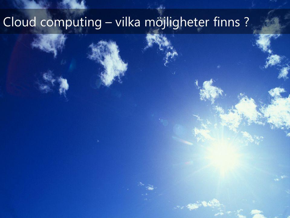 Cloud computing – vilka möjligheter finns ?