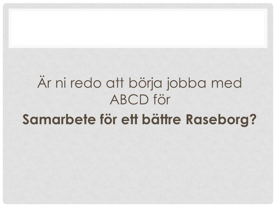 Är ni redo att börja jobba med ABCD för Samarbete för ett bättre Raseborg?
