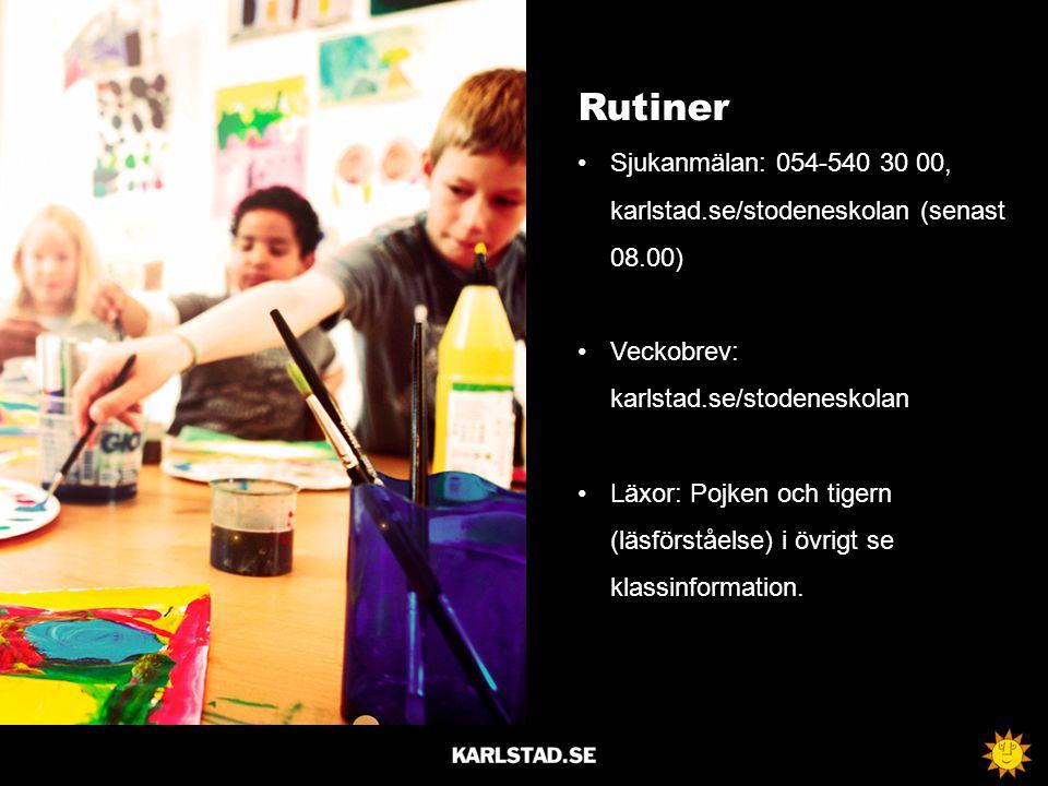Rutiner Sjukanmälan: 054-540 30 00, karlstad.se/stodeneskolan (senast 08.00) Veckobrev: karlstad.se/stodeneskolan Läxor: Pojken och tigern (läsförståe