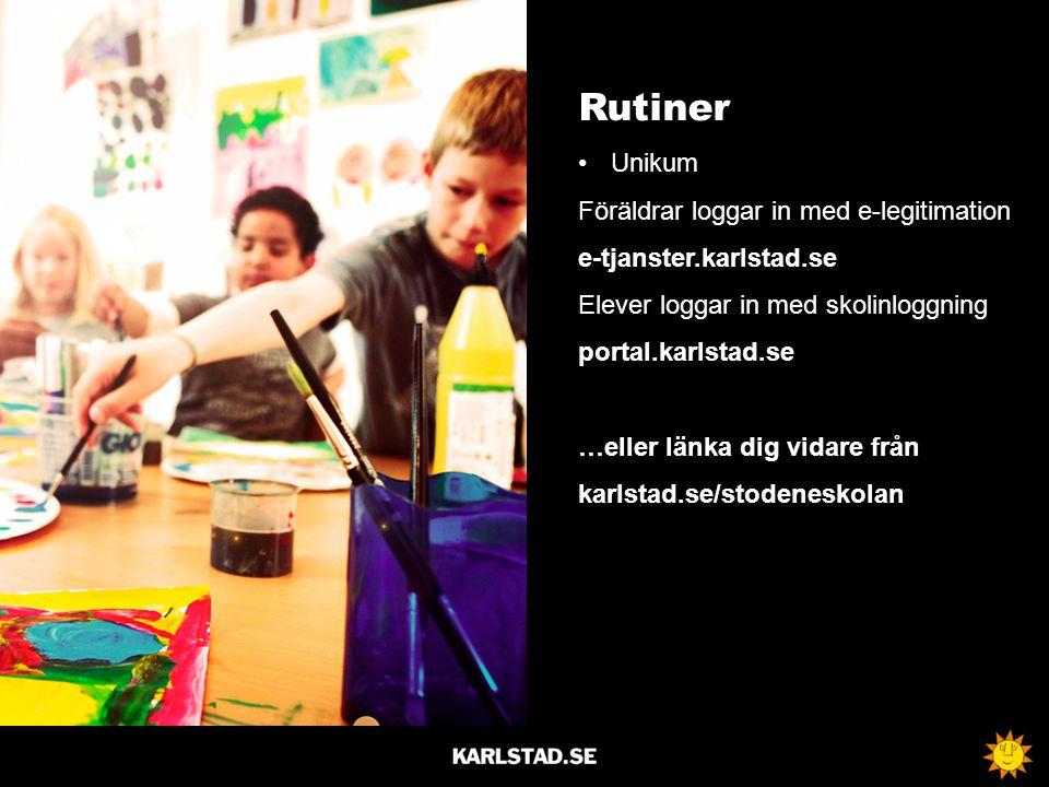Rutiner Unikum Föräldrar loggar in med e-legitimation e-tjanster.karlstad.se Elever loggar in med skolinloggning portal.karlstad.se …eller länka dig v