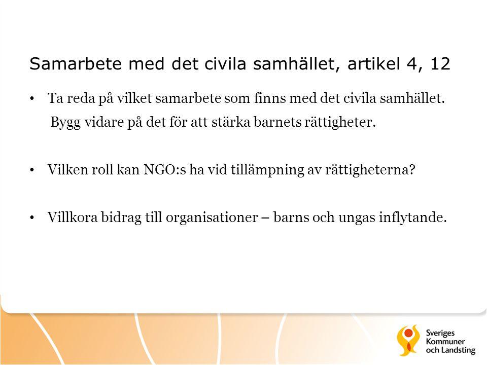 Samarbete med det civila samhället, artikel 4, 12 Ta reda på vilket samarbete som finns med det civila samhället. Bygg vidare på det för att stärka ba