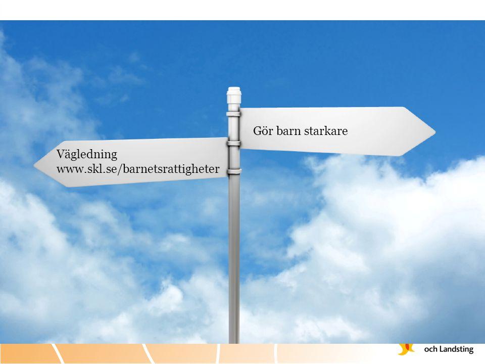 Gör barn starkare Vägledning www.skl.se/barnetsrattigheter