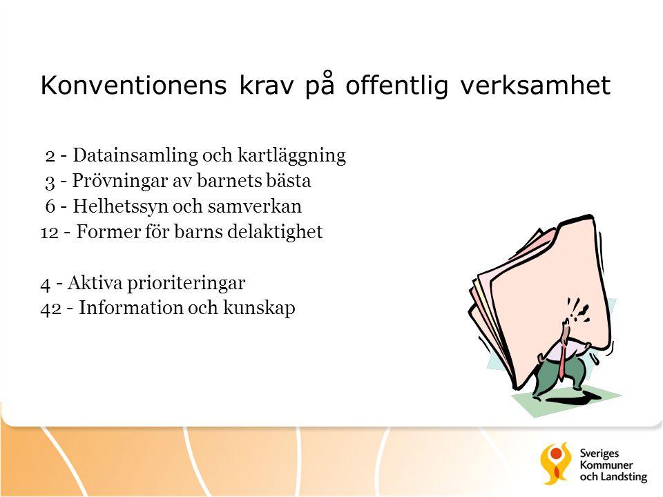 Konventionens krav på offentlig verksamhet 2 - Datainsamling och kartläggning 3 - Prövningar av barnets bästa 6 - Helhetssyn och samverkan 12 - Former