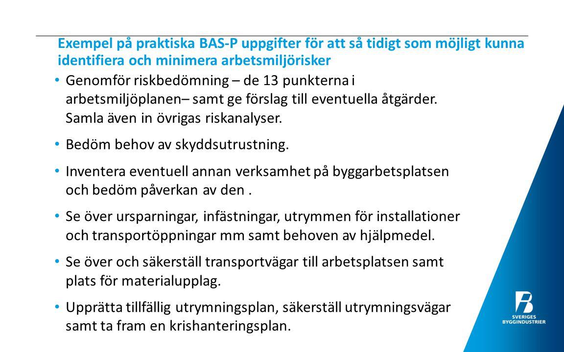 BAS-U ansvarar för att: Samordna arbetet med att förebygga risker för ohälsa och olycksfall på arbetsstället.