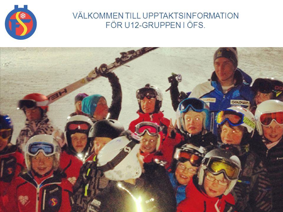 PLANERADE AKTIVITETER: ÖFS U12-grupp 2014 - 2015 18 oktober Skidbytardag Berners Inlämning fredag 18.00 – 20.00 Försäljning lördag 10.00 – 16.00 Försäljning liftkort Skistar v.