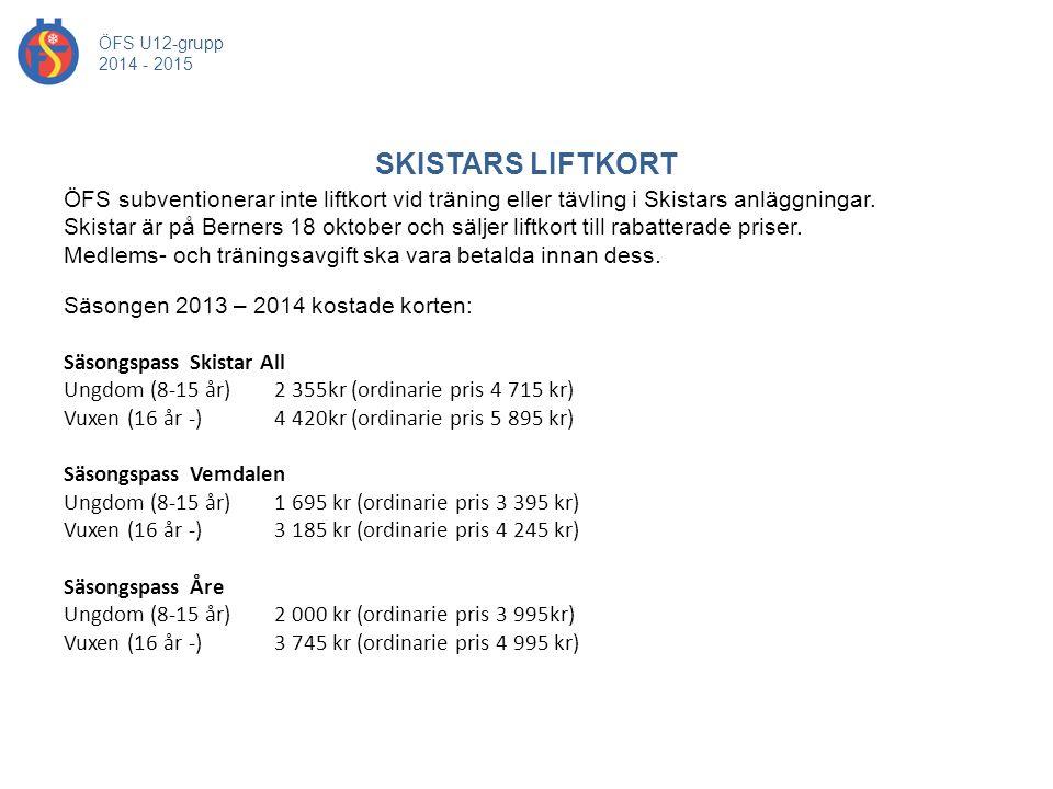 SKISTARS LIFTKORT ÖFS U12-grupp 2014 - 2015 ÖFS subventionerar inte liftkort vid träning eller tävling i Skistars anläggningar. Skistar är på Berners