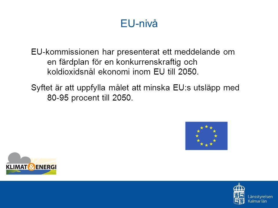 EU-nivå EU-kommissionen har presenterat ett meddelande om en färdplan för en konkurrenskraftig och koldioxidsnål ekonomi inom EU till 2050. Syftet är