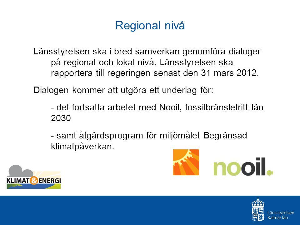 Regional nivå Länsstyrelsen ska i bred samverkan genomföra dialoger på regional och lokal nivå. Länsstyrelsen ska rapportera till regeringen senast de