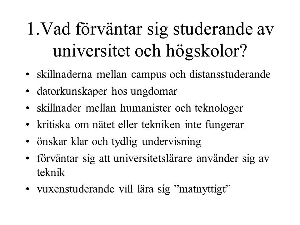 1.Vad förväntar sig studerande av universitet och högskolor.