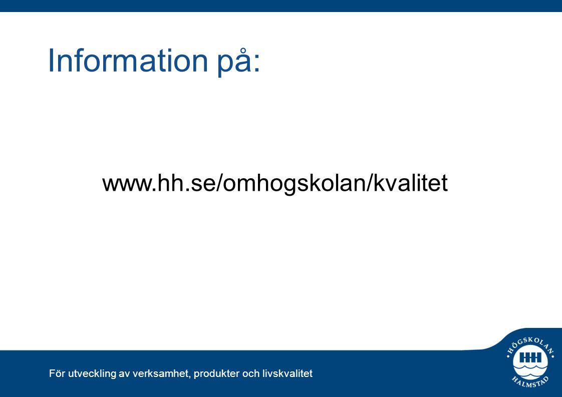 För utveckling av verksamhet, produkter och livskvalitet Information på: www.hh.se/omhogskolan/kvalitet