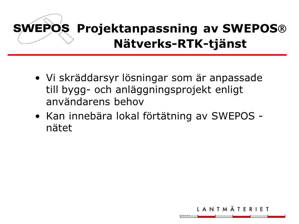 Vi skräddarsyr lösningar som är anpassade till bygg- och anläggningsprojekt enligt användarens behov Kan innebära lokal förtätning av SWEPOS - nätet P