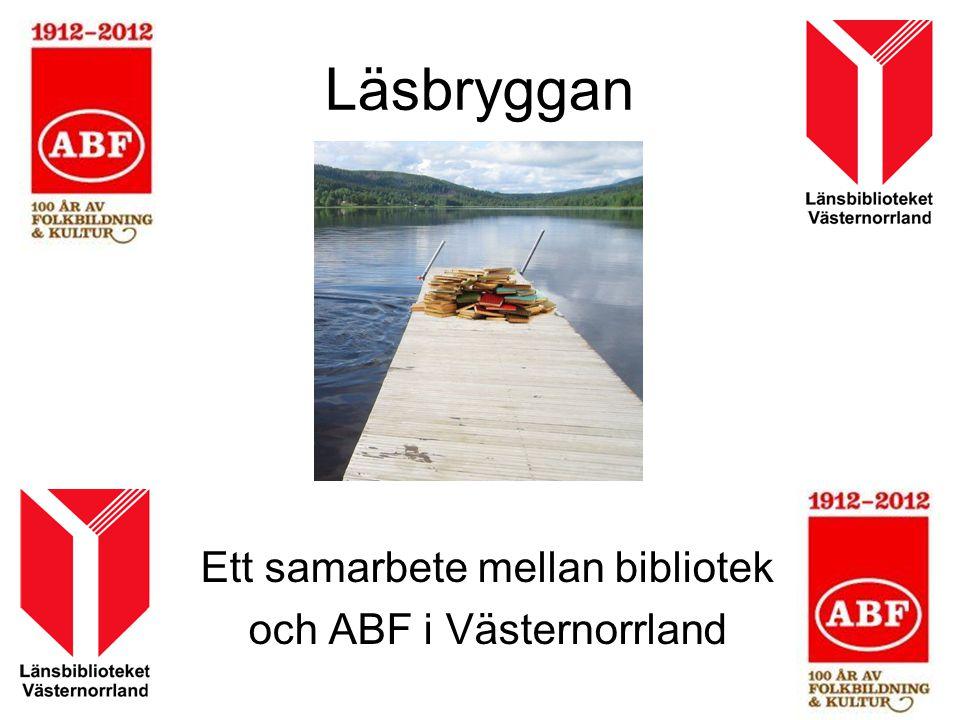 Läsbryggan Ett samarbete mellan bibliotek och ABF i Västernorrland
